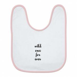 Śliniak Wild one for ever