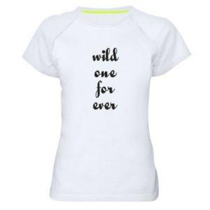 Damska koszulka sportowa Wild one for ever