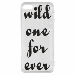Etui na iPhone 5/5S/SE Wild one for ever