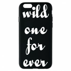 Etui na iPhone 6/6S Wild one for ever