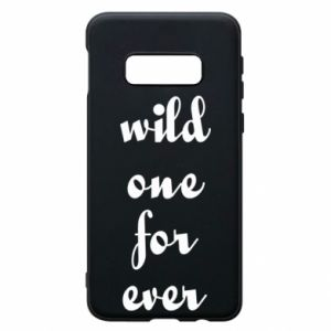 Phone case for Samsung S10e Wild one for ever
