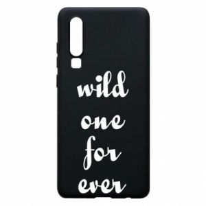 Etui na Huawei P30 Wild one for ever