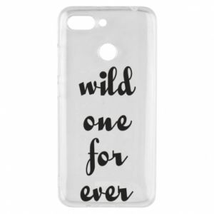 Phone case for Xiaomi Redmi 6 Wild one for ever