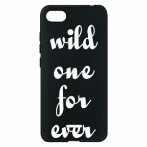 Phone case for Xiaomi Redmi 6A Wild one for ever