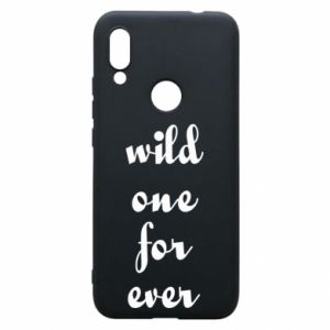 Phone case for Xiaomi Redmi 7 Wild one for ever
