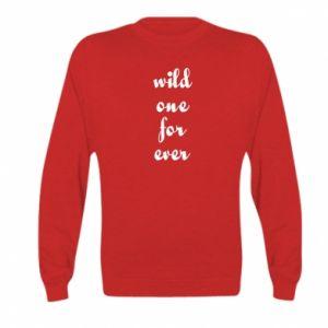 Bluza dziecięca Wild one for ever