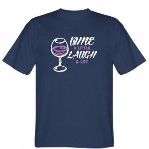 T-shirt Wine a little laugh a lot
