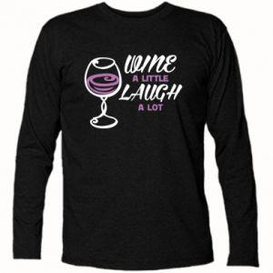 Long Sleeve T-shirt Wine a little laugh a lot - PrintSalon