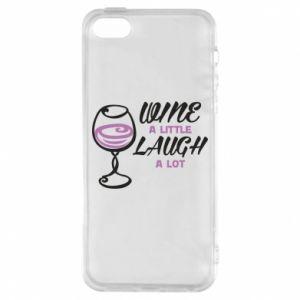 Phone case for iPhone 5/5S/SE Wine a little laugh a lot - PrintSalon