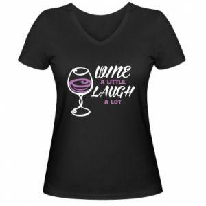 Women's V-neck t-shirt Wine a little laugh a lot - PrintSalon