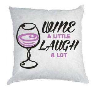 Pillow Wine a little laugh a lot - PrintSalon