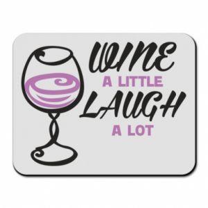 Podkładka pod mysz Wine a little laugh a lot