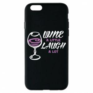 Phone case for iPhone 6/6S Wine a little laugh a lot - PrintSalon