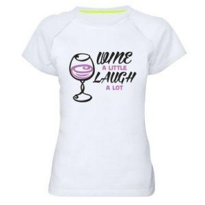 Damska koszulka sportowa Wine a little laugh a lot