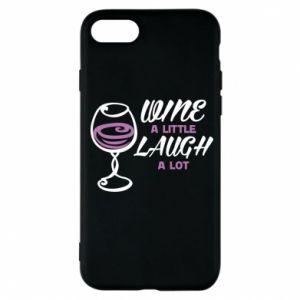 Phone case for iPhone 7 Wine a little laugh a lot - PrintSalon