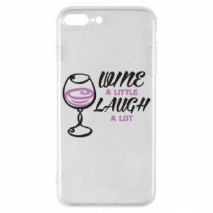 Phone case for iPhone 8 Plus Wine a little laugh a lot - PrintSalon