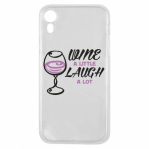 Phone case for iPhone XR Wine a little laugh a lot - PrintSalon