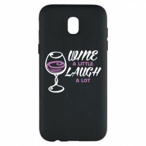 Phone case for Samsung J5 2017 Wine a little laugh a lot - PrintSalon