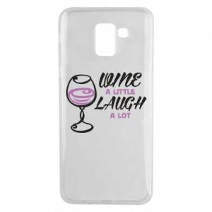 Phone case for Samsung J6 Wine a little laugh a lot - PrintSalon