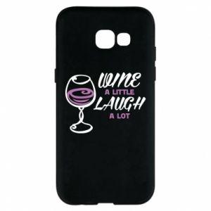Phone case for Samsung A5 2017 Wine a little laugh a lot - PrintSalon
