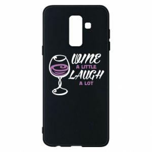 Phone case for Samsung A6+ 2018 Wine a little laugh a lot - PrintSalon