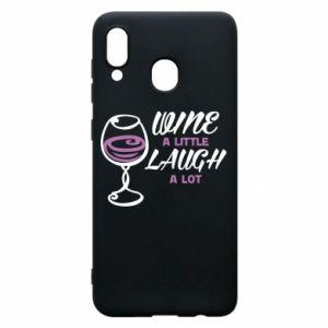 Phone case for Samsung A30 Wine a little laugh a lot - PrintSalon