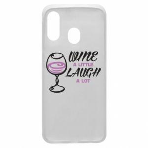 Phone case for Samsung A40 Wine a little laugh a lot - PrintSalon