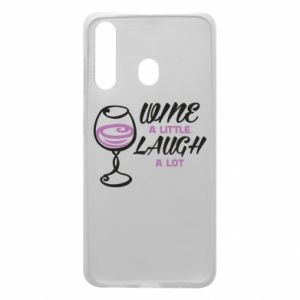 Phone case for Samsung A60 Wine a little laugh a lot - PrintSalon
