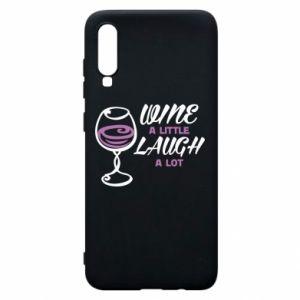 Phone case for Samsung A70 Wine a little laugh a lot - PrintSalon