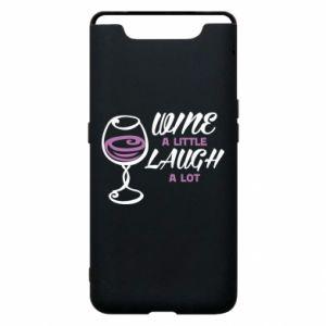 Phone case for Samsung A80 Wine a little laugh a lot - PrintSalon