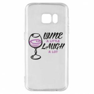 Phone case for Samsung S7 Wine a little laugh a lot - PrintSalon