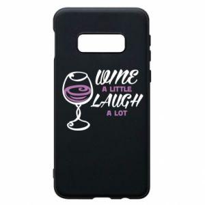 Phone case for Samsung S10e Wine a little laugh a lot - PrintSalon