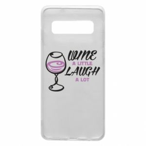 Phone case for Samsung S10 Wine a little laugh a lot - PrintSalon