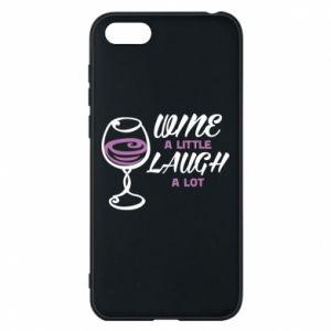 Phone case for Huawei Y5 2018 Wine a little laugh a lot - PrintSalon