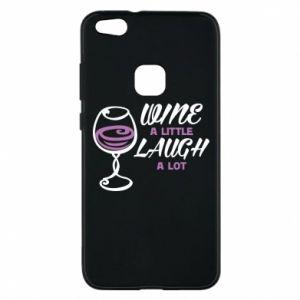 Phone case for Huawei P10 Lite Wine a little laugh a lot - PrintSalon