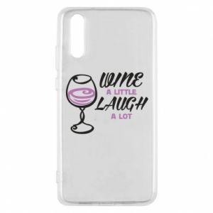 Phone case for Huawei P20 Wine a little laugh a lot - PrintSalon