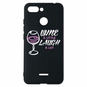 Phone case for Xiaomi Redmi 6 Wine a little laugh a lot - PrintSalon