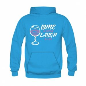 Bluza z kapturem dziecięca Wine a little laugh a lot