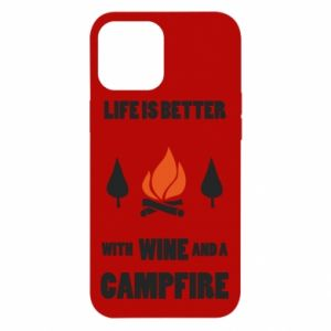 iPhone 12 Pro Max Case Wine and a campfire