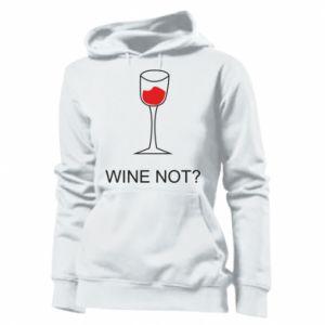 Women's hoodies Wine not - PrintSalon