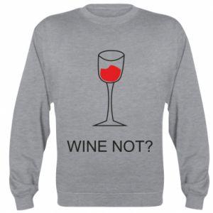 Sweatshirt Wine not - PrintSalon