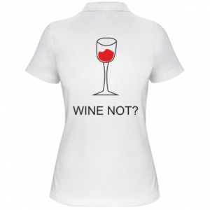 Women's Polo shirt Wine not - PrintSalon