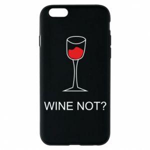 Phone case for iPhone 6/6S Wine not - PrintSalon
