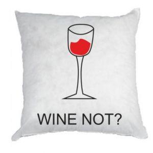 Pillow Wine not - PrintSalon