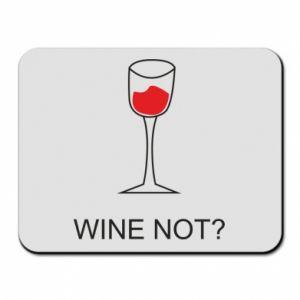 Mouse pad Wine not - PrintSalon
