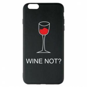 Phone case for iPhone 6 Plus/6S Plus Wine not - PrintSalon