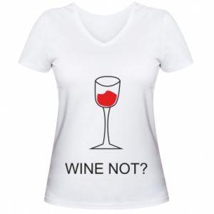 Women's V-neck t-shirt Wine not - PrintSalon