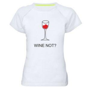Women's sports t-shirt Wine not - PrintSalon