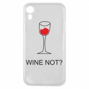 Phone case for iPhone XR Wine not - PrintSalon