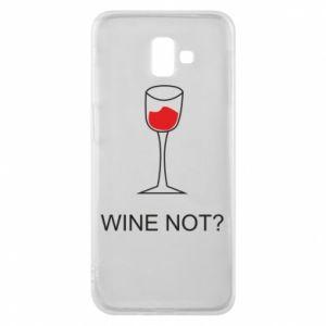 Phone case for Samsung J6 Plus 2018 Wine not - PrintSalon